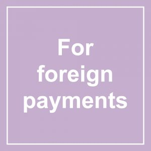 For foreign payments